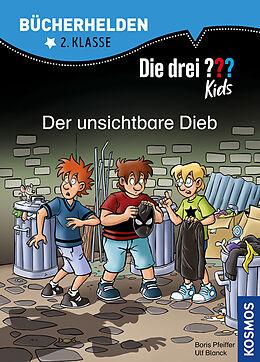 Fester Einband Die drei ??? Kids, Bücherhelden 2. Klasse, Der unsichtbare Dieb von Ulf Blanck, Boris Pfeiffer