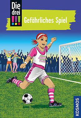 Fester Einband Die drei !!!, 70, Gefährliches Spiel von Kirsten Vogel