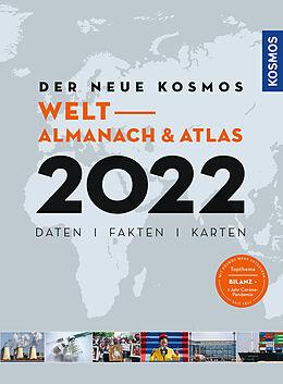 Kartonierter Einband Der neue Kosmos Welt- Almanach & Atlas 2022 von Renate Ell, Philip Engler, Henning Aubel
