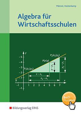 Algebra für Wirtschaftsschulen. Lehrbuch [Versione tedesca]
