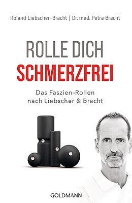 Kartonierter Einband Rolle dich schmerzfrei von Petra Bracht, Roland Liebscher-Bracht