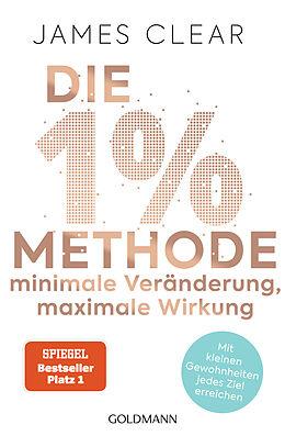 Kartonierter Einband Die 1%-Methode  Minimale Veränderung, maximale Wirkung von James Clear