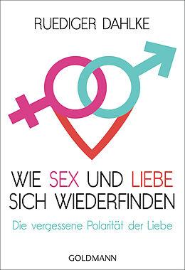 Wie Sex und Liebe sich wieder finden [Versione tedesca]