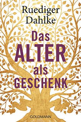 Kartonierter Einband Das Alter als Geschenk von Ruediger Dahlke