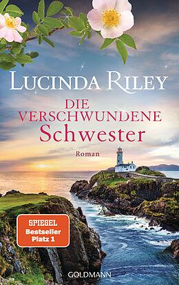 Fester Einband Die verschwundene Schwester von Lucinda Riley