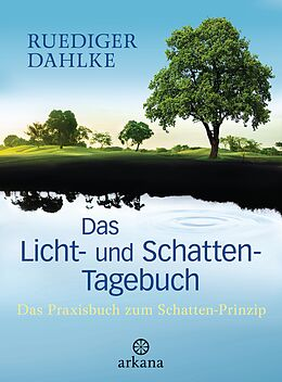 Fester Einband Das Licht- und Schatten-Tagebuch von Ruediger Dahlke