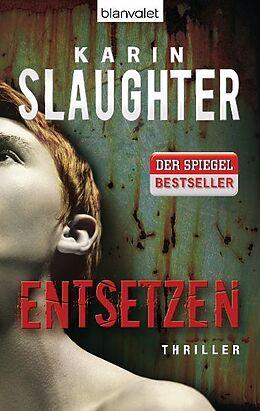 Kartonierter Einband Entsetzen von Karin Slaughter