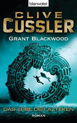 Kartonierter Einband Das Erbe der Azteken von Clive Cussler, Grant Blackwood