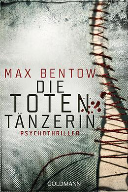 Kartonierter Einband Die Totentänzerin von Max Bentow