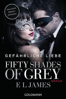Kartonierter Einband Fifty Shades of Grey - Gefährliche Liebe von E L James