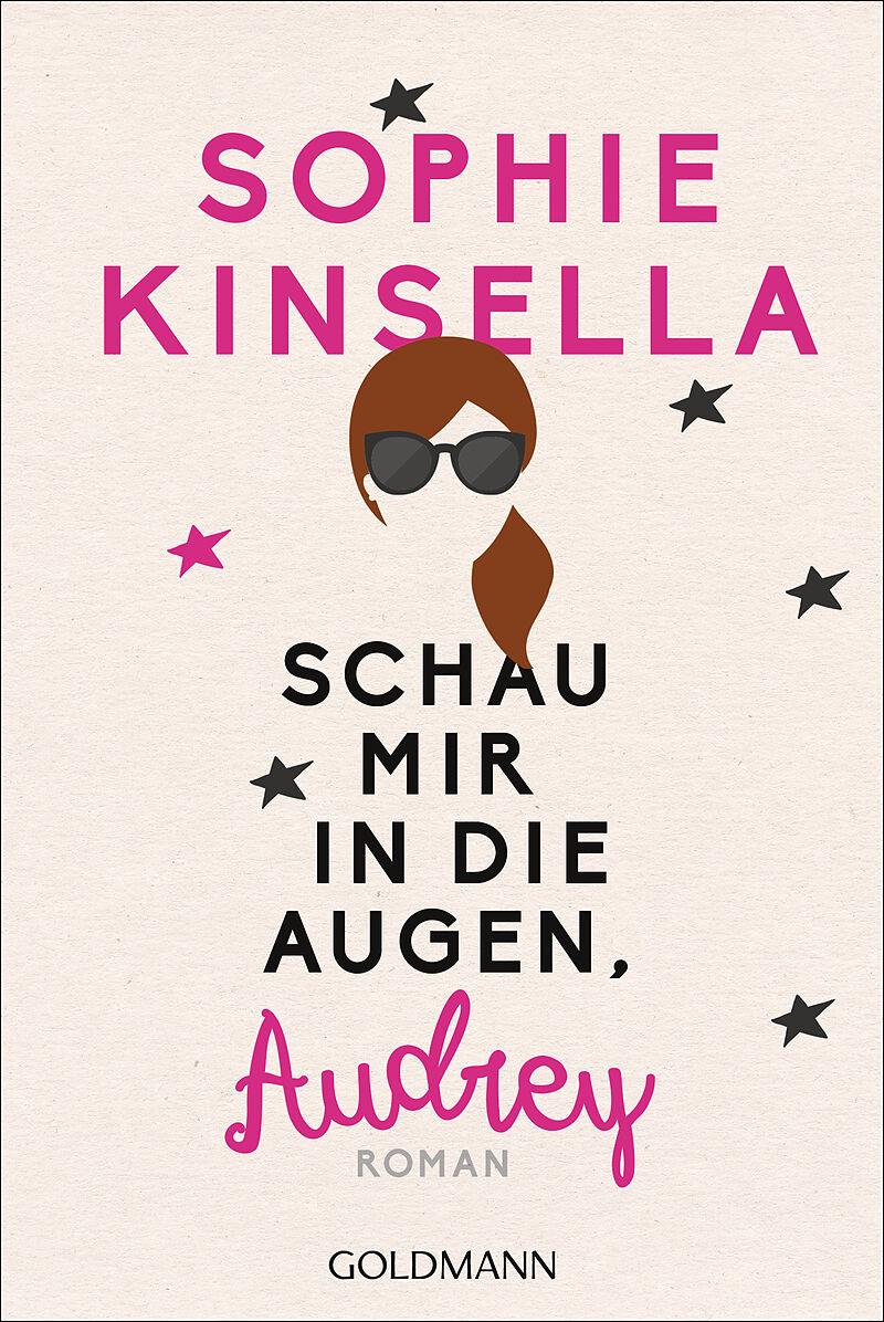 Schau mir in die Augen, Audrey - Sophie Kinsella - Buch kaufen | Ex Libris