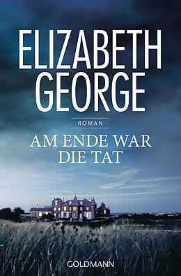Kartonierter Einband Am Ende war die Tat von Elizabeth George
