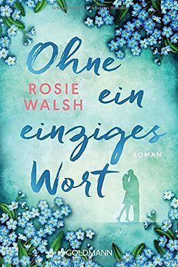 Kartonierter Einband Ohne ein einziges Wort von Rosie Walsh