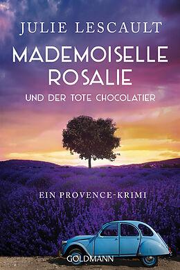Kartonierter Einband Mademoiselle Rosalie und der tote Chocolatier von Julie Lescault