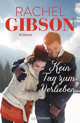 Kartonierter Einband Kein Tag zum Verlieben von Rachel Gibson