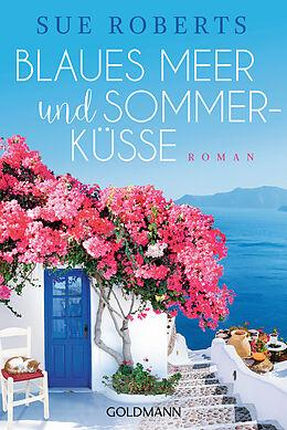 Kartonierter Einband Blaues Meer und Sommerküsse von Sue Roberts