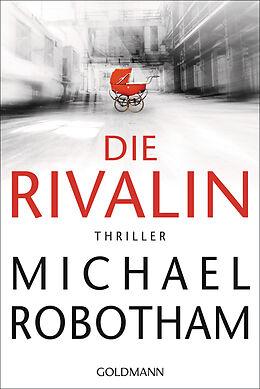 Kartonierter Einband Die Rivalin von Michael Robotham