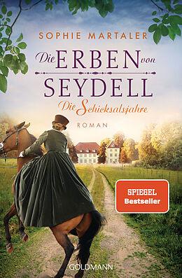Kartonierter Einband Die Erben von Seydell - Die Schicksalsjahre von Sophie Martaler