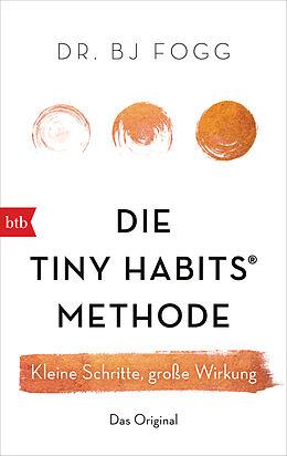 Kartonierter Einband Die Tiny Habits®-Methode von BJ Fogg