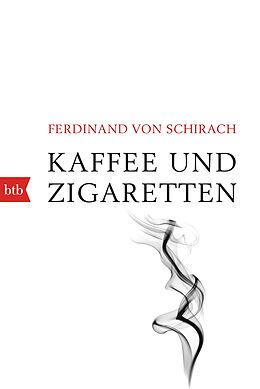 Kartonierter Einband Kaffee und Zigaretten von Ferdinand von Schirach