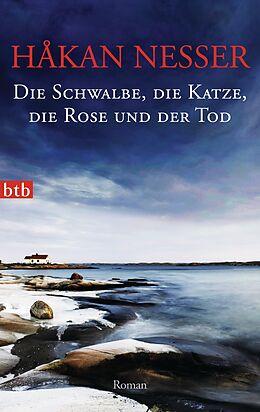 Taschenbuch Die Schwalbe, die Katze, die Rose und der Tod von Håkan Nesser