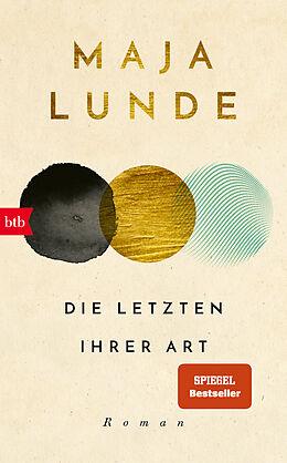 Fester Einband Die Letzten ihrer Art von Maja Lunde