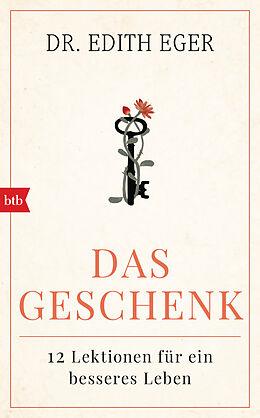 Fester Einband Das Geschenk von Edith Eva Eger