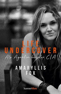 Fester Einband Life Undercover von Amaryllis Fox