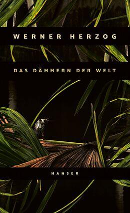 Fester Einband Das Dämmern der Welt von Werner Herzog