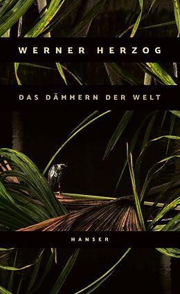 E-Book (epub) Das Dämmern der Welt von Werner Herzog