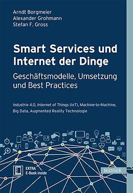 Smart Services und Internet der Dinge: Geschäftsmodelle, Umsetzung und Best Practices [Versione tedesca]