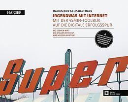 Fester Einband Irgendwas mit Internet von Markus Dirr, Luis Hanemann