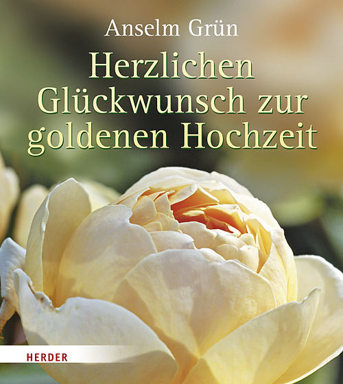 Herzlichen Glückwunsch Zur Goldenen Hochzeit Anselm Grün Buch