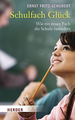 E-Book (epub) Schulfach Glück von Ernst Fritz-Schubert