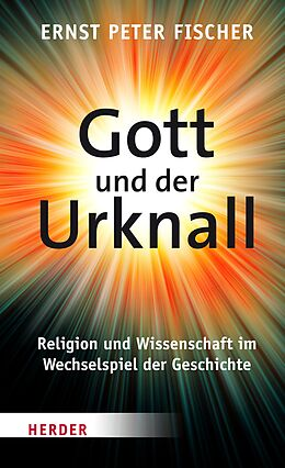 E-Book (epub) Gott und der Urknall von Ernst Peter Fischer