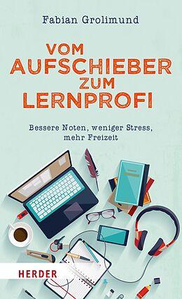 E-Book (epub) Vom Aufschieber zum Lernprofi von Fabian Grolimund