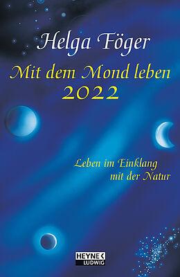 Kalender Mit dem Mond leben 2022 von Helga Föger