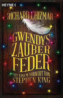 Fester Einband Gwendys Zauberfeder von Richard Chizmar