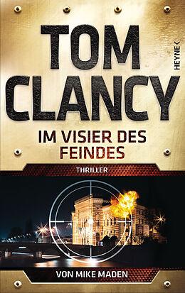 Fester Einband Im Visier des Feindes von Tom Clancy, Mike Maden