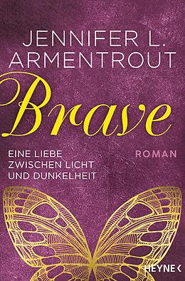 Kartonierter Einband Brave - Eine Liebe zwischen Licht und Dunkelheit von Jennifer L. Armentrout