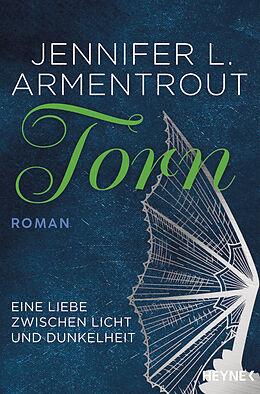 Kartonierter Einband Torn - Eine Liebe zwischen Licht und Dunkelheit von Jennifer L. Armentrout