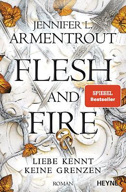 Kartonierter Einband Flesh and Fire  Liebe kennt keine Grenzen von Jennifer L. Armentrout