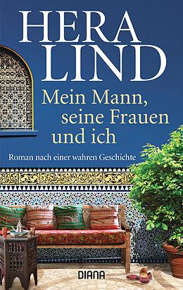 Kartonierter Einband Mein Mann, seine Frauen und ich von Hera Lind