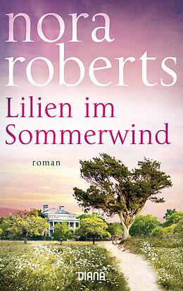 Kartonierter Einband Lilien im Sommerwind von Nora Roberts