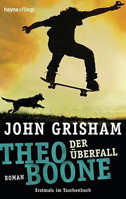 Kartonierter Einband Theo Boone - Der Überfall von John Grisham