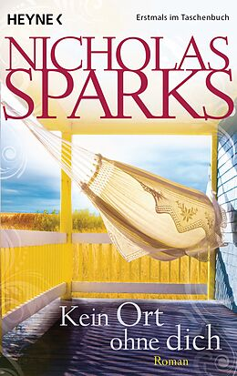 Kartonierter Einband Kein Ort ohne dich von Nicholas Sparks