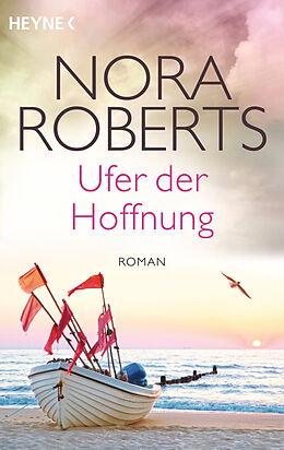 Kartonierter Einband Ufer der Hoffnung von Nora Roberts