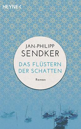 Kartonierter Einband Das Flüstern der Schatten von Jan-Philipp Sendker