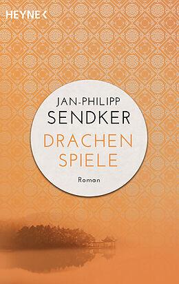 Kartonierter Einband Drachenspiele von Jan-Philipp Sendker