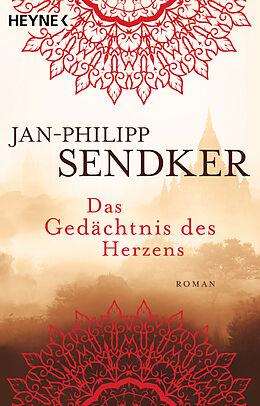 Kartonierter Einband Das Gedächtnis des Herzens von Jan-Philipp Sendker